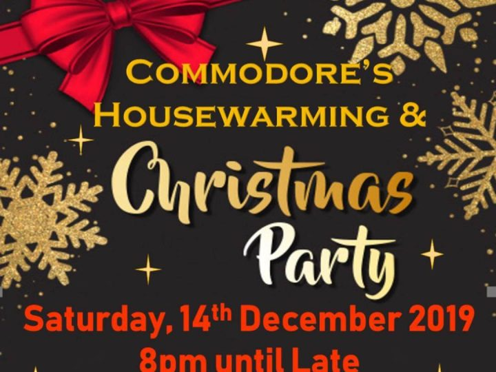 Christmas Party and Commodore's House Warming -Sat 14th December