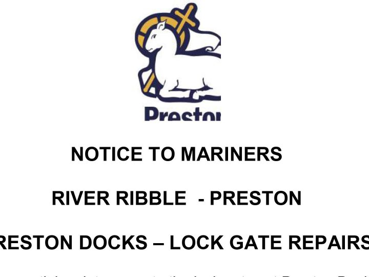 Preston Docks Lock Gate Works – Notice to Mariners