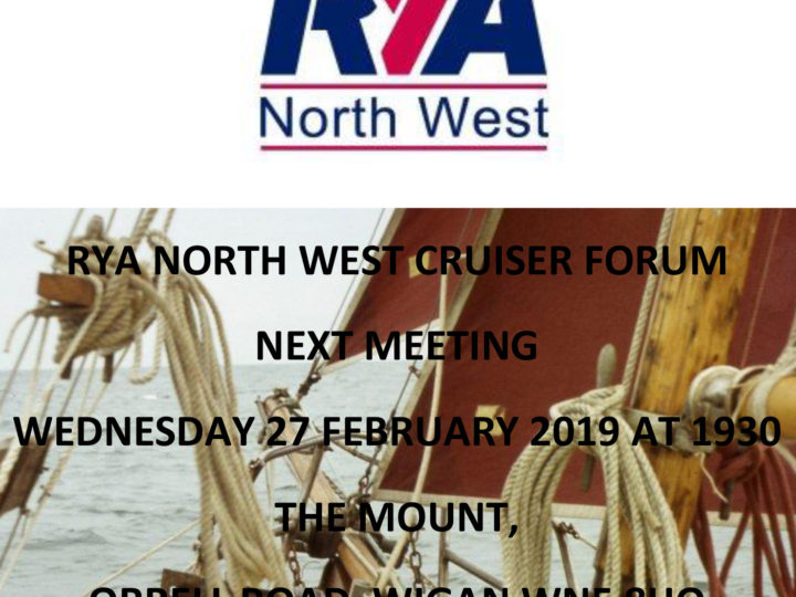 RYA NW Cruiser Forum -27th Feb 19.30hrs The Mount, Orrell Road, Wigan WN5 8HQ