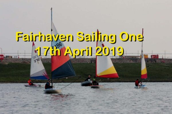 Fairhaven Sailing One -17th April 2019