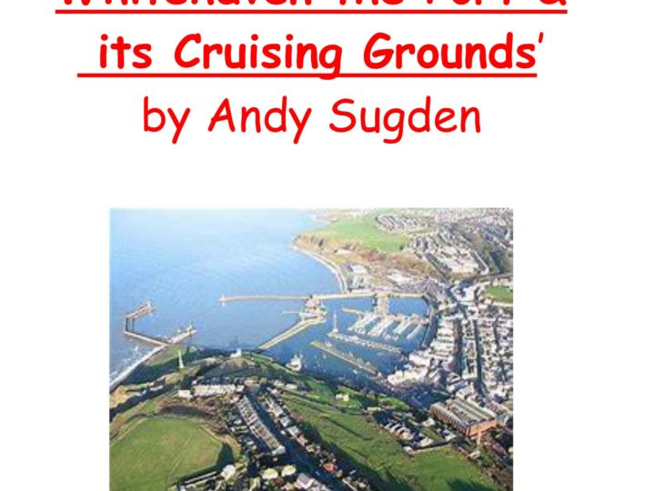 Last Tuesday Talk -29th October-Whitehaven the port and its cruising grounds -By Andy Sugden
